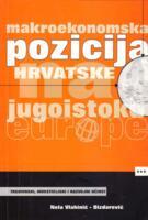 Makroekonomska pozicija Hrvatske na jugoistoku Europe : trgovinski, investicijski i razvojni učinci