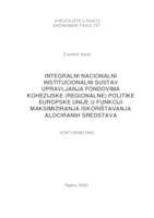 Integralni nacionalni institucionalni sustav upravljanja fondovima kohezijske (regionalne) politike Europske unije u funkciji maksimiziranja iskorištavanja alociranih sredstava